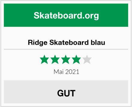 Ridge Skateboard blau Test