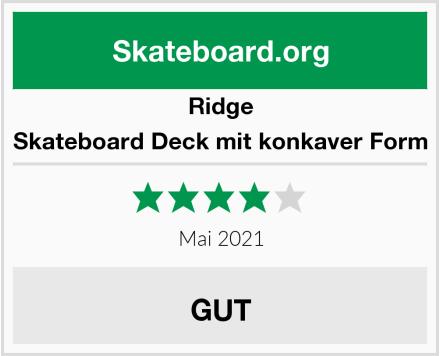 Ridge Skateboard Deck mit konkaver Form Test