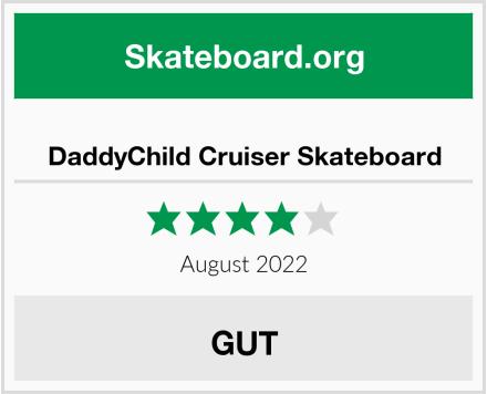 DaddyChild Cruiser Skateboard Test