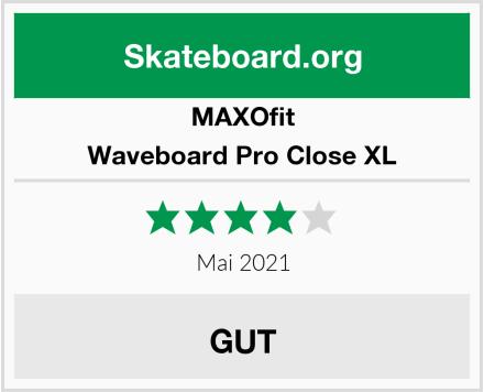 MAXOfit Waveboard Pro Close XL Test