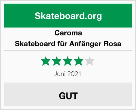 Caroma Skateboard für Anfänger Rosa Test