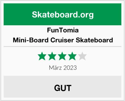 FunTomia Mini-Board Cruiser Skateboard Test