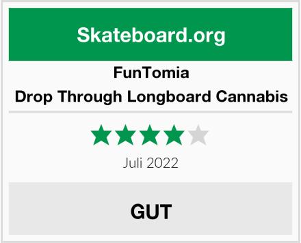FunTomia Drop Through Longboard Cannabis Test