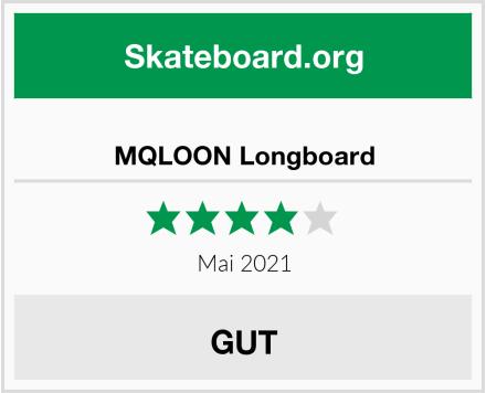 MQLOON Longboard Test
