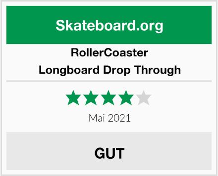 RollerCoaster Longboard Drop Through Test