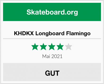 KHDKX Longboard Flamingo Test