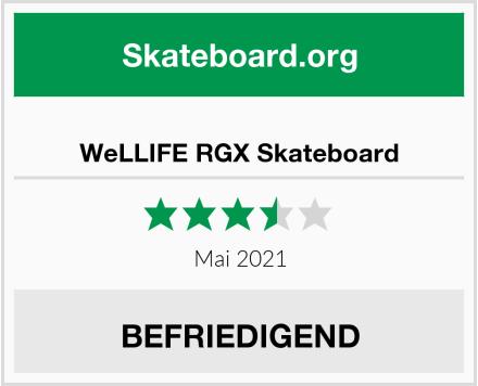 WeLLIFE RGX Skateboard Test