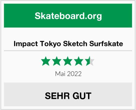 Impact Tokyo Sketch Surfskate Test