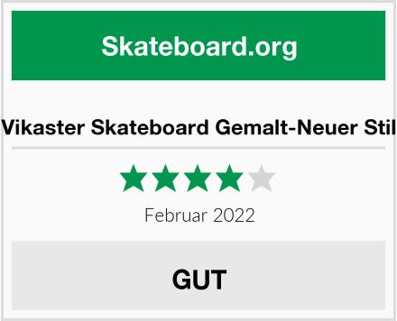 Vikaster Skateboard Gemalt-Neuer Stil Test