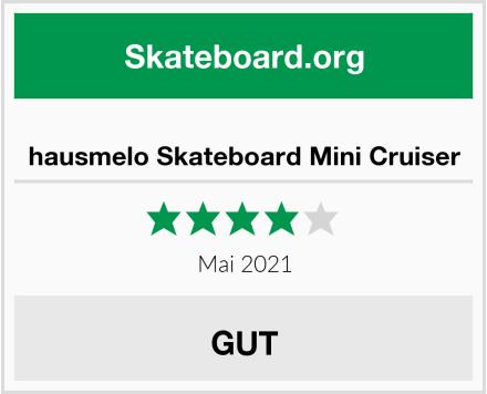 hausmelo Skateboard Mini Cruiser Test