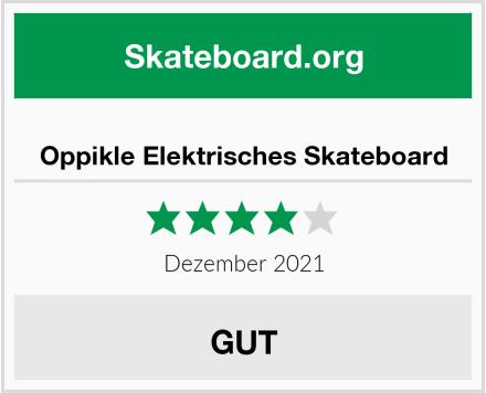 Oppikle Elektrisches Skateboard Test