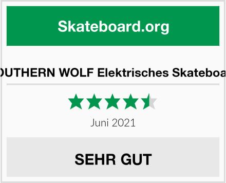 SOUTHERN WOLF Elektrisches Skateboard Test