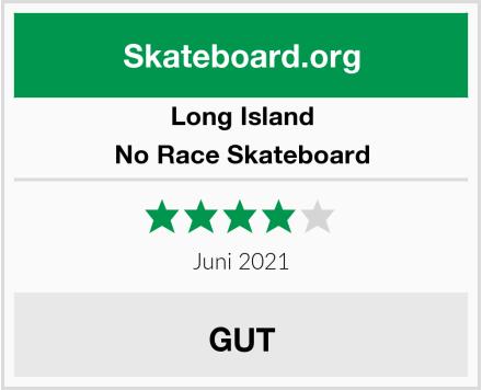 Long Island No Race Skateboard Test