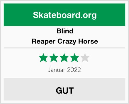 Blind Reaper Crazy Horse Test