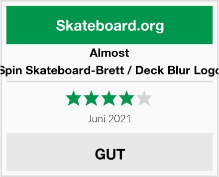 Almost Spin Skateboard-Brett / Deck Blur Logo Test