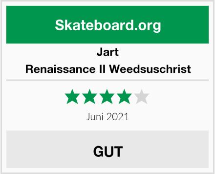 Jart Renaissance II Weedsuschrist Test