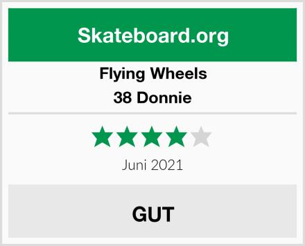 Flying Wheels 38 Donnie Test