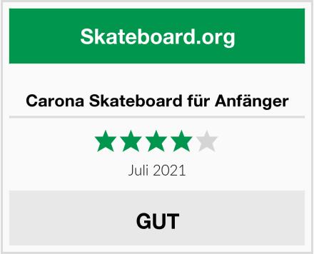 Carona Skateboard für Anfänger Test