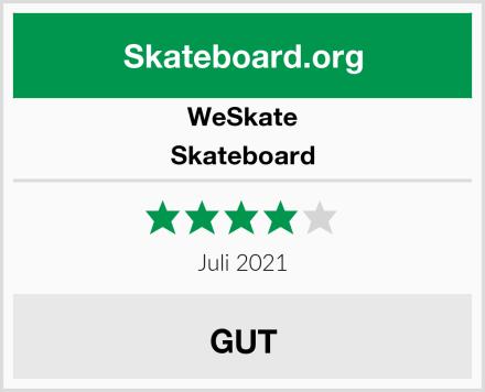 WeSkate Skateboard Test