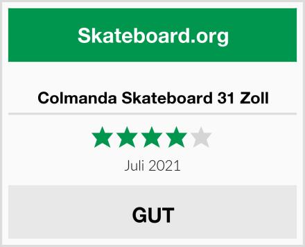 Colmanda Skateboard 31 Zoll Test