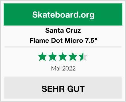 "Santa Cruz Flame Dot Micro 7.5"" Test"