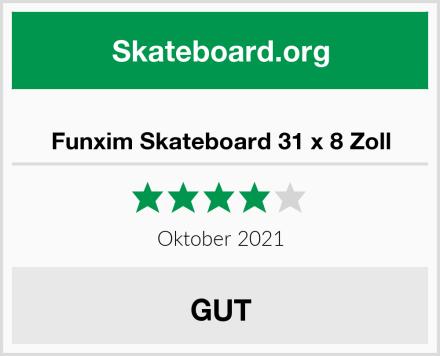 Funxim Skateboard 31 x 8 Zoll Test