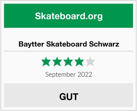Baytter Skateboard Schwarz Test