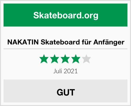 NAKATIN Skateboard für Anfänger Test