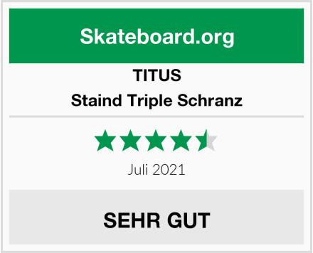 TITUS Staind Triple Schranz Test