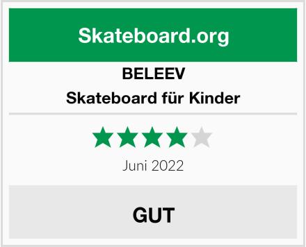 BELEEV Skateboard für Kinder Test