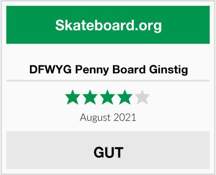 DFWYG Penny Board Ginstig Test