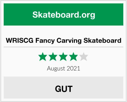 WRISCG Fancy Carving Skateboard Test